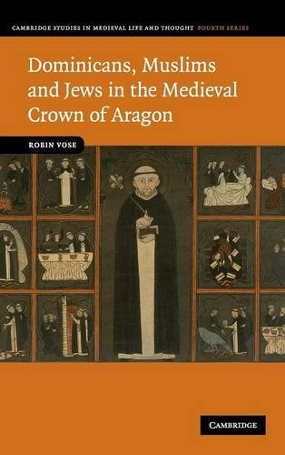 9780521886437: Dominicans, Muslims and Jews in the Medieval Crown of Aragon (Cambridge Studies in Medieval Life and Thought: Fourth Series)