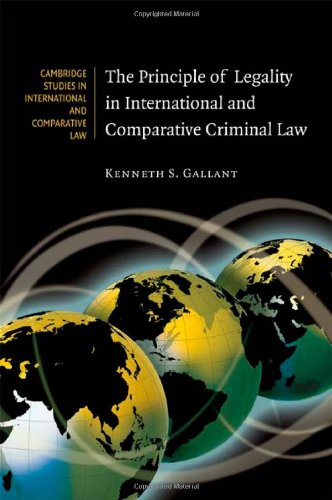 9780521886482: The Principle of Legality in International and Comparative Criminal Law (Cambridge Studies in International and Comparative Law)