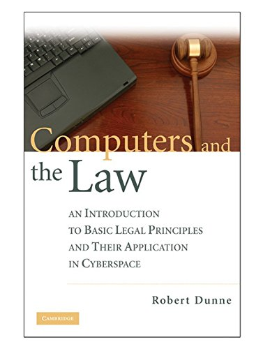 9780521886505: Computers and the Law: An Introduction to Basic Legal Principles and Their Application in Cyberspace
