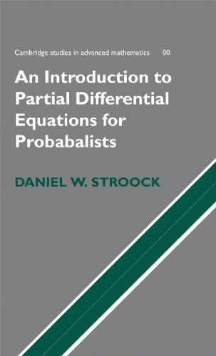 Partial Differential Equations for Probabilists.: Stroock, Daniel