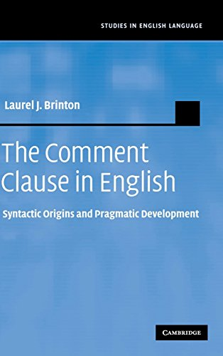 9780521886734: The Comment Clause in English: Syntactic Origins and Pragmatic Development (Studies in English Language)