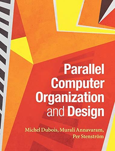 Parallel Computer Organization and Design: Dubois, Professor Michel,