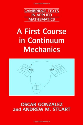 9780521886802: A First Course in Continuum Mechanics (Cambridge Texts in Applied Mathematics)