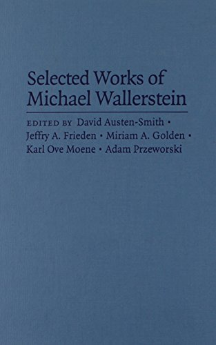 Selected Works of Michael Wallerstein: The Political Economy of Inequality, Unions, and Social ...