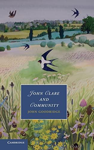 John Clare and Community (Cambridge Studies in: Goodridge, John