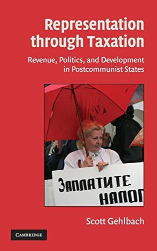 9780521887335: Representation through Taxation: Revenue, Politics, and Development in Postcommunist States (Cambridge Studies in Comparative Politics)