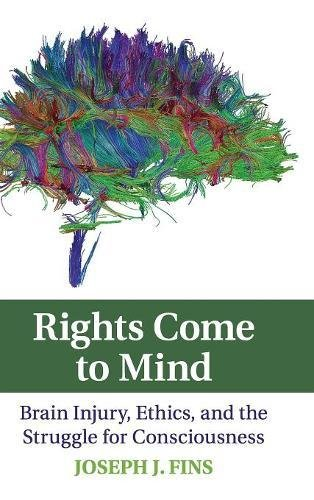 9780521887502: Rights Come to Mind: Brain Injury, Ethics, and the Struggle for Consciousness
