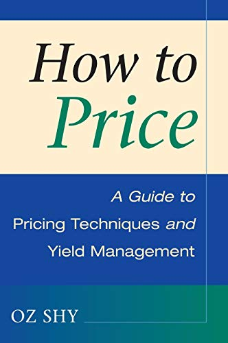 9780521887595: How to Price Hardback: A Guide to Pricing Techniques and Yield Management
