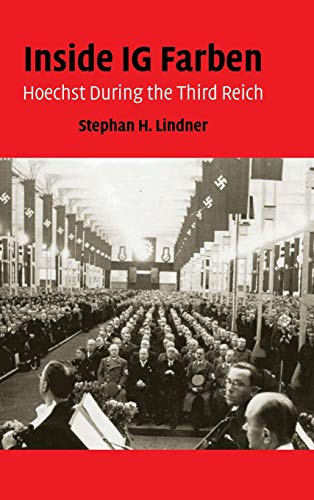 9780521887663: Inside IG Farben: Hoechst During the Third Reich