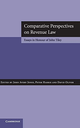 9780521887779: Comparative Perspectives on Revenue Law: Essays in Honour of John Tiley