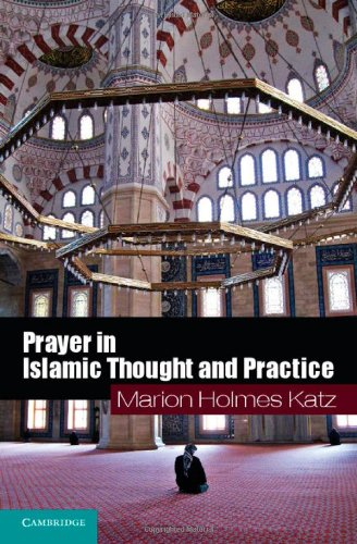 9780521887885: Prayer in Islamic Thought and Practice (Themes in Islamic History)