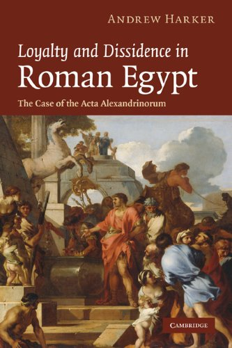9780521887892: Loyalty and Dissidence in Roman Egypt Hardback: The Case of the Acta Alexandrinorum