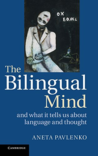 9780521888424: The Bilingual Mind: And What it Tells Us about Language and Thought