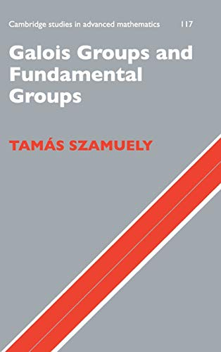 9780521888509: Galois Groups and Fundamental Groups (Cambridge Studies in Advanced Mathematics)