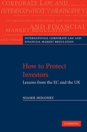 9780521888707: How to Protect Investors: Lessons from the EC and the UK (International Corporate Law and Financial Market Regulation)