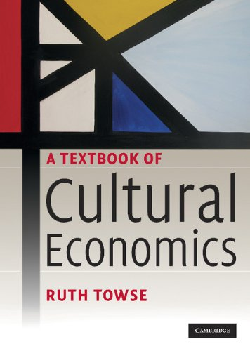 9780521888721: A Textbook of Cultural Economics