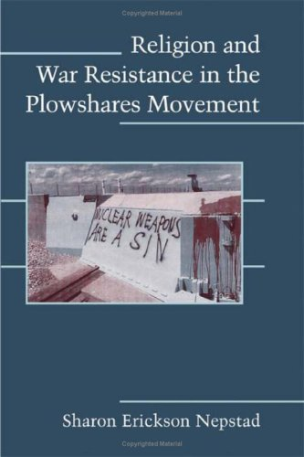 9780521888929: Religion and War Resistance in the Plowshares Movement (Cambridge Studies in Contentious Politics)