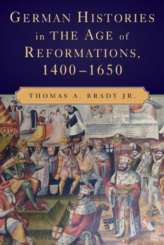9780521889094: German Histories in the Age of Reformations, 1400-1650