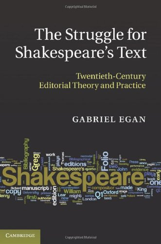 9780521889179: The Struggle for Shakespeare's Text: Twentieth-Century Editorial Theory and Practice