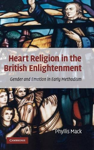 9780521889186: Heart Religion in the British Enlightenment: Gender and Emotion in Early Methodism