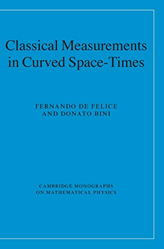 9780521889308: Classical Measurements in Curved Space-Times Hardback (Cambridge Monographs on Mathematical Physics)