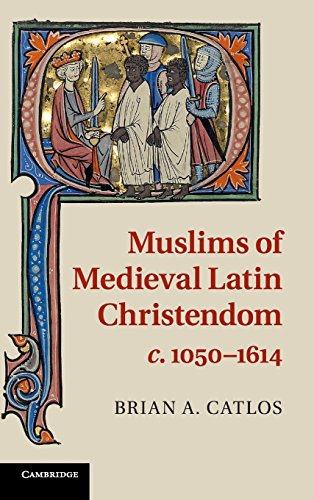 9780521889391: Muslims of Medieval Latin Christendom, c.1050-1614