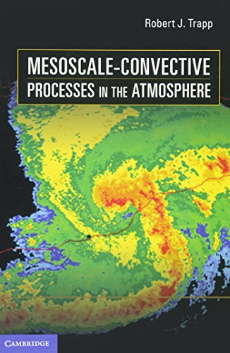 Mesoscale-Convective Processes in the Atmosphere: Robert J. Trapp