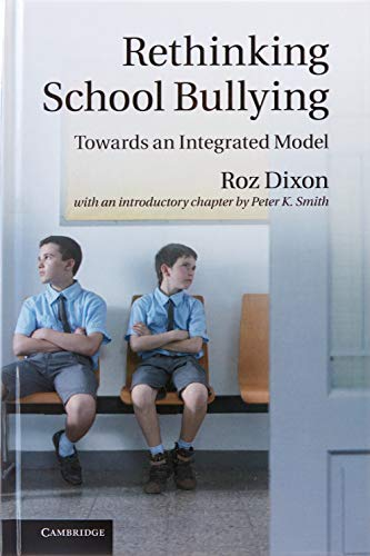 9780521889711: Rethinking School Bullying: Towards an Integrated Model
