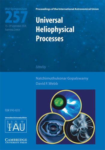 Universal Heliophysical Processes (IAU S257) (Proceedings of the International Astronomical Union ...