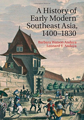 9780521889926: A History of Early Modern Southeast Asia, 1400-1830