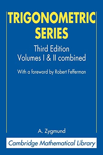 9780521890533: Trigonometric Series 3rd Edition Paperback: 1&2 (Cambridge Mathematical Library)