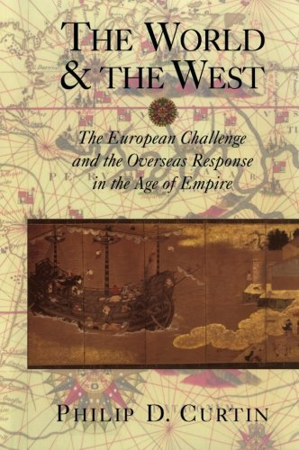9780521890540: The World and the West: The European Challenge and the Overseas Response in the Age of Empire