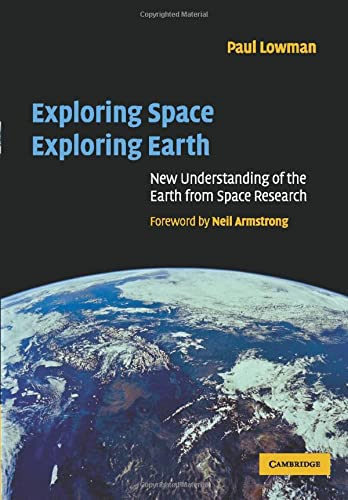 9780521890625: Exploring Space, Exploring Earth: New Understanding of the Earth from Space Research