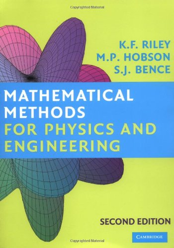Mathematical Methods of Physics and Engineering: K. F. Riley,