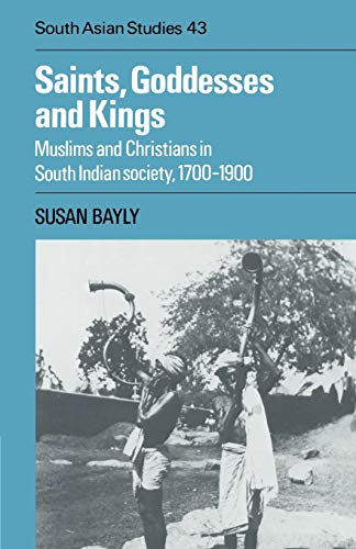9780521891035: Saints, Goddesses and Kings: Muslims and Christians in South Indian Society, 1700-1900 (Cambridge South Asian Studies)