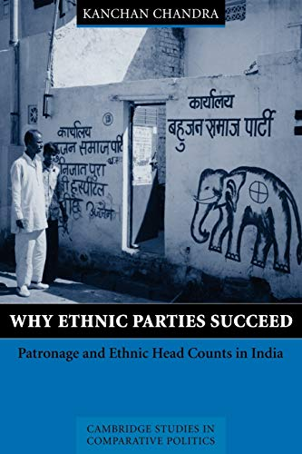 9780521891417: Why Ethnic Parties Succeed: Patronage and Ethnic Head Counts in India (Cambridge Studies in Comparative Politics)
