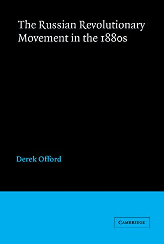 The Russian Revolutionary Movement in the 1880s: Derek Offord
