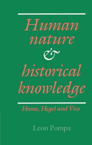Human Nature and Historical Knowledge: Hume, Hegel and Vico: Pompa, Leon