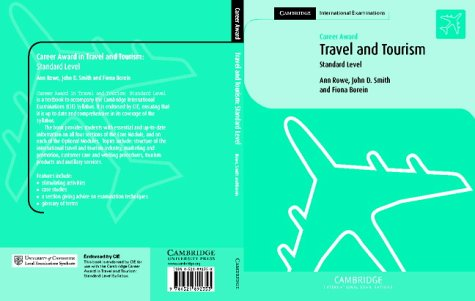 Career Award in Travel and Tourism: Standard Level (Cambridge International Examinations) (052189235X) by Ann Rowe; John D. Smith; Fiona Borein