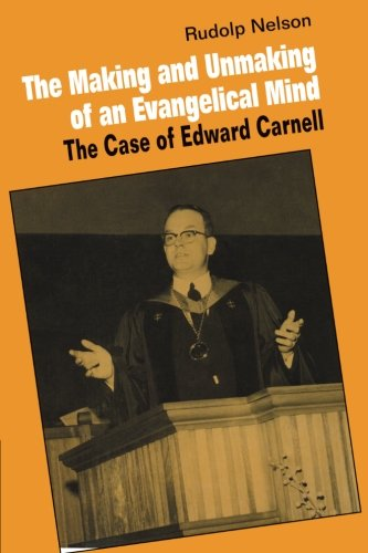 9780521892483: The Making and Unmaking of an Evangelical Mind: The Case Of Edward Carnell