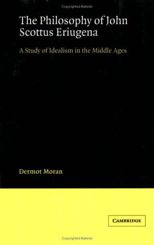9780521892827: The Philosphy John Scottus Eriugena: A Study of Idealism in the Middle Ages