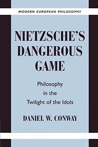 9780521892872: Nietzsche's Dangerous Game: Philosophy in the Twilight of the Idols (Modern European Philosophy)