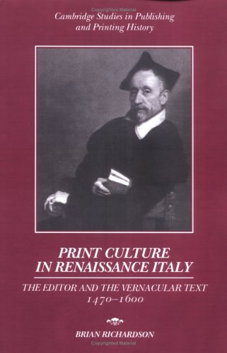 9780521893022: Print Culture in Renaissance Italy: The Editor and the Vernacular Text, 1470-1600