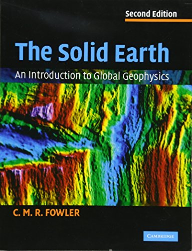 9780521893077: The Solid Earth: An Introduction to Global Geophysics