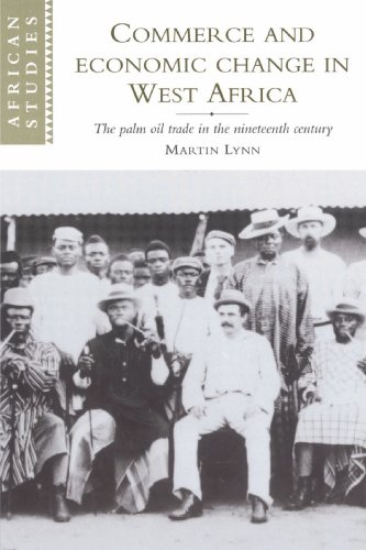 9780521893268: Commerce and Economic Change in West Africa: The Palm Oil Trade in the Nineteenth Century (African Studies)