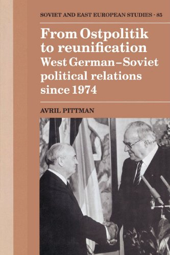 9780521893336: From Ostpolitik to Reunification: West German-Soviet Political Relations since 1974 (Cambridge Russian, Soviet and Post-Soviet Studies)