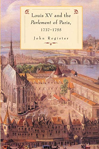 9780521893367: Louis XV and the Parlement of Paris, 1737-55