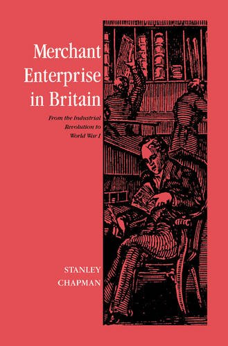 9780521893626: Merchant Enterprise in Britain: From the Industrial Revolution to World War I