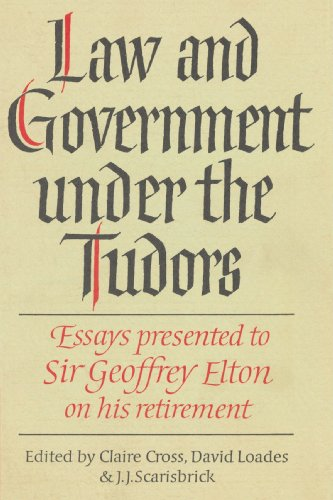 Law and Government Under the Tudors: Essays Presented to Sir Geoffrey Elton