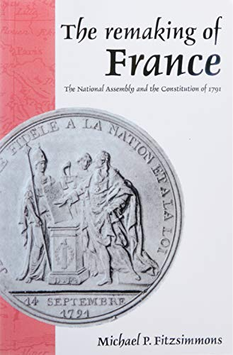 9780521893770: The Remaking of France: The National Assembly and the Constitution of 1791